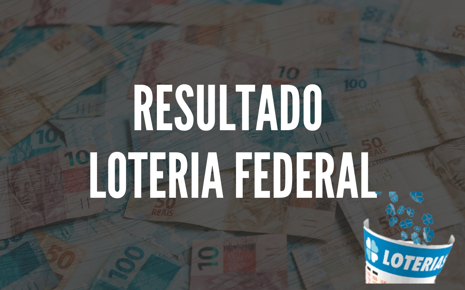 Resultado Loteria Federal 5609 de hoje, quarta-feira (27/10/21)